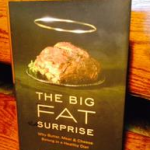 Vegan Men Say What?  Review of The Big Fat Surprise: Why Butter, Meat, and Cheese Belong in a Healthy Diet (Author Nina Teicholz; Published by Simon & Schuster, 2014)   Part I:  What I Like About the Book