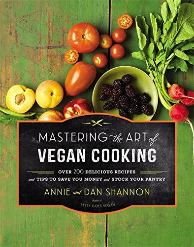 Mastering the Art of Vegan Cooking by Annie and Dan Shannon - review by VegansEatWhat.com