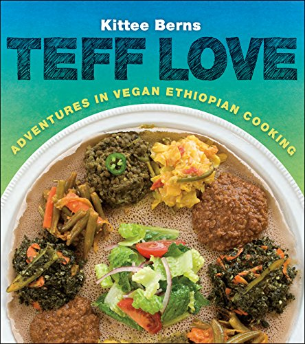 Teff Love Adventures in Ethiopian Cooking by Kittee Berns - review by VegansEatWhat.com