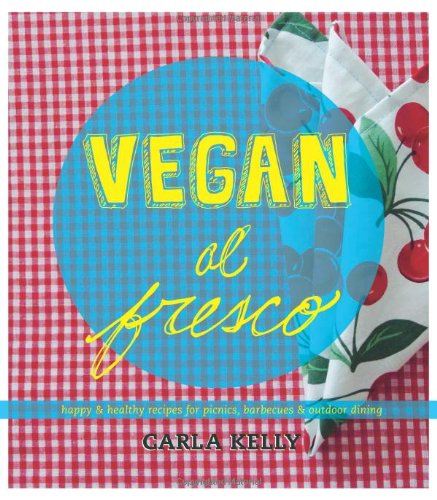 Vegan Al Fresco by Carla A. Kelly - review by VegansEatWhat.com
