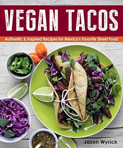 Vegan tacos book review best vegan cookbook reivews vegans eat what vegan tacos by jason wyrick review by veganseatwhat forumfinder Image collections