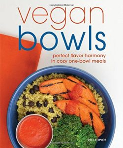Vegan Bowls by Zsu Dever - review by VegansEatWhat.com